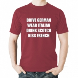 Drive German Wear Italian Drink Scotch Kiss French  Round Neck White T-shirt